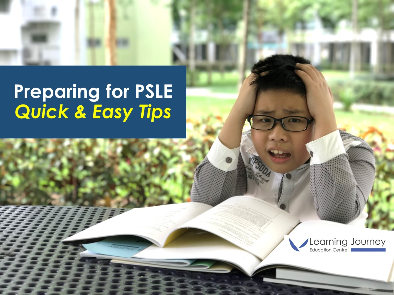 Preparing for PSLE – Quick & Easy Tips