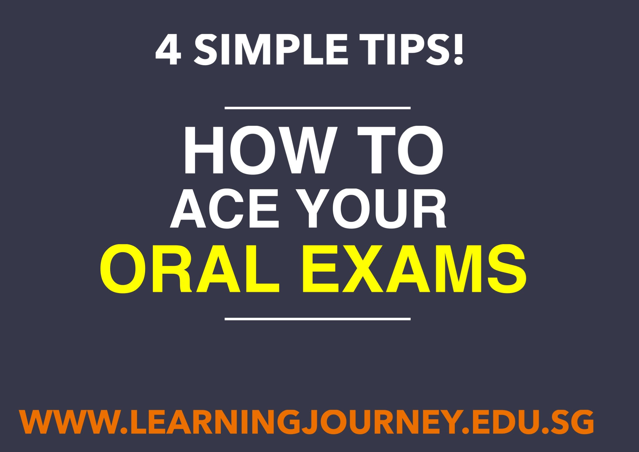 4 Tips to Ace Your Oral Exams!